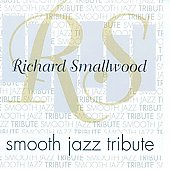 The Smooth Jazz All Stars: Richard Smallwood Smooth Jazz Tribute