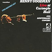 Benny Goodman: Live at Carnegie Hall: 40th Anniversary Concert