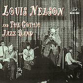 Louis Nelson (Trombone): Louis Nelson and the Gothic Jazz Band *