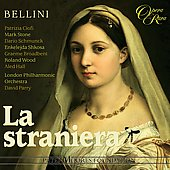 Bellini: La straniera / Parry, Ciofi, Shkosa, Hall, Schmunck, Stone, Wood, Broadbent, London PO, et al