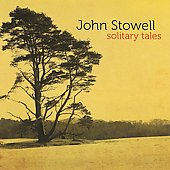 John Stowell: Solitary Tales *