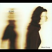 Maia Sharp: Echo [Blix Street] [Digipak]