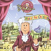 Wunderkind Little Amadeus Presents: Mozart for Children