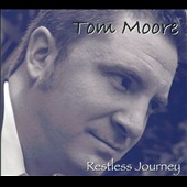 Tom Moore: Restless Journey [Digipak]