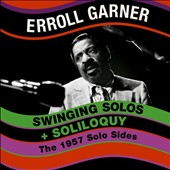 Erroll Garner: Swinging Solos/Soliloquy