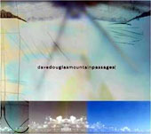 Dave Douglas (Trumpet): Mountain Passages