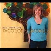 Janet Redstone: The Colors of the World [Digipak]