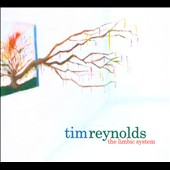 Tim Reynolds: The Limbic System [Digipak]