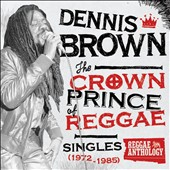 Dennis Brown: Reggae Anthology: Dennis Brown - Crown Prince of Reggae - Singles [1972-1985] [Box]