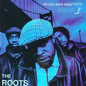 The Roots: Do You Want More?!!!??! [PA]
