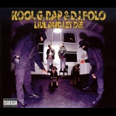 Kool G Rap & DJ Polo: Live and Let Die [PA]