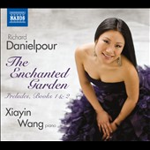 Richard Danielpour: Enchanted Garden / Xiayin Wang
