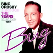 Bing Crosby: Through the Years, Vol. 7: 1954