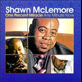 Shawn McLemore (Gospel): One Percent Miracle: Any Minute Now *
