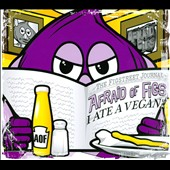 Afraid of Figs: I Ate a Vegan [Digipak]