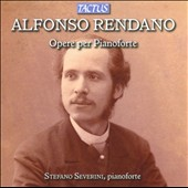 Opera for Piano: Music of Alfonso Rendano / Stefano Severini, piano