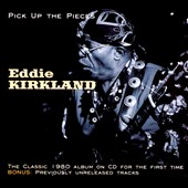 Eddie Kirkland: Pick Up the Pieces [Digipak]