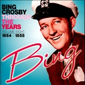 Bing Crosby: Through the Years, Vol. 8: 1954-1955