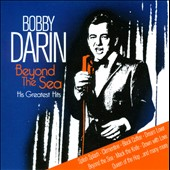 Bobby Darin: Beyond the Sea: His Greatest Hits