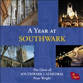A Year at Southwark / The Choir of Southwark Cathedral