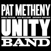 Pat Metheny: Unity Band [Digipak]