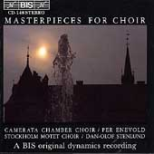 Masterpieces for Choir / Per Enevold, Dan-Olof Stenlund