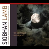 Siobhan Lamb: Nightingale & The Rose / Danish Radio Big Band; Danish Nat'l Vocal Ens.; Gerard Presencer, trumpet