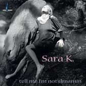 Sara K.: Tell Me I'm Not Dreamin'