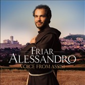 Voice from Assisi / Friar Alessandro