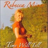 Rebecca Miner: Time Will Tell