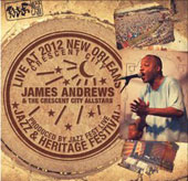 James Andrews (Trumpet): Live at Jazzfest 2012