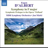 Eugen D'Albert: Prologue to 'Tiefland', Op. 34; Symphony in F, Op. 4 / Jun Markl