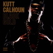 Kutt Calhoun: Black Gold [PA] *