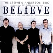 The Stephen Anderson Trio: Believe