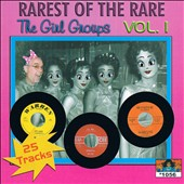 Various Artists: Rarest of the Rare: The Girl Groups, Vol. 1
