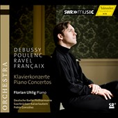 Piano concertos by Debussy, Poulenc, Ravel, Fran&#231;aix / Florian Uhlig, piano