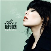 Alex Hepburn: Together Alone
