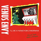 Venus Envy: I'll Be a Homo for Christmas