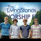 The LivingStones: Worship EP [EP] [Digipak]