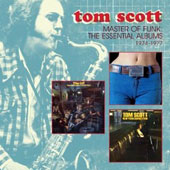Tom Scott: Master of Funk: The Essential Albums 1974-1977 *
