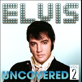 Elvis Presley: Uncovered, Vol. 2