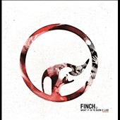 Finch (United States): What It Is to Burn - X [CD/DVD]