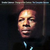 Ornette Coleman: Change of the Century: The Complete Session *