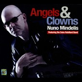 Nuno Mindelis: Angels & Clowns [Digipak]