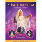 Snatam Kaur: Kundalini Yoga: Recharge Yourself