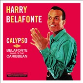 Harry Belafonte: Calypso/Belafonte Sings of the Caribbean *