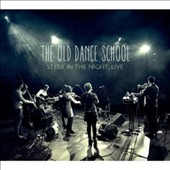 The Old Dance School: Steer in the Night: Live
