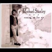 Michael Stanley/Michael Stanley Band: Coming Up for Air [Digipak]