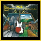 Mike Henderson: If You Think It's Hot Here [Digipak]