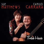 Camilo Carrara/Sue Matthews: Foolish Hearts [Digipak]